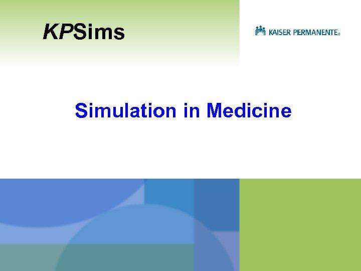 KPSims Simulation in Medicine