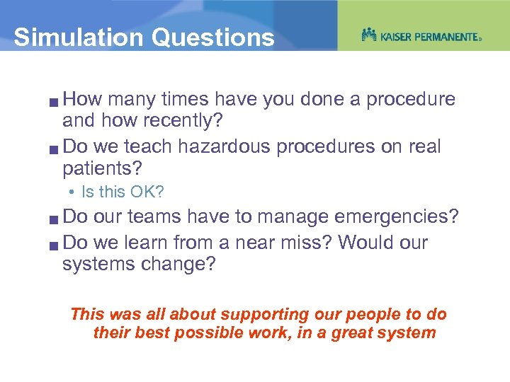 Simulation Questions How many times have you done a procedure and how recently? g