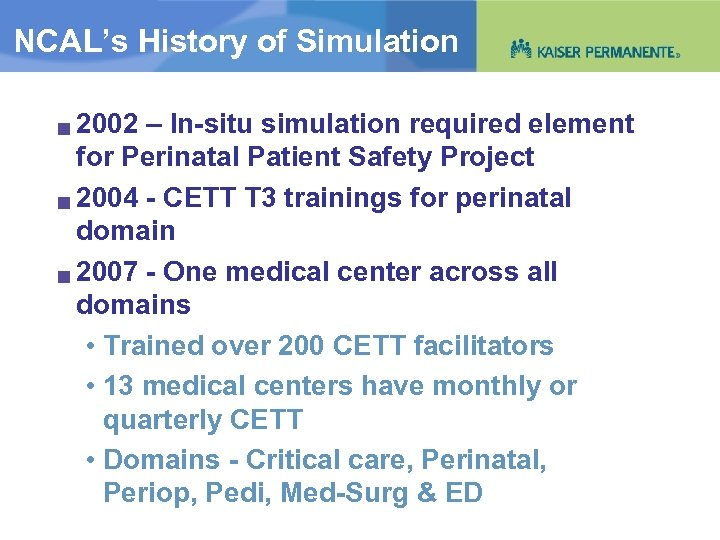 NCAL's History of Simulation 2002 – In-situ simulation required element for Perinatal Patient Safety