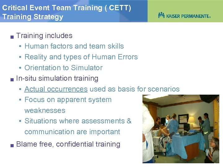 Critical Event Team Training ( CETT) Training Strategy g g g Training includes •