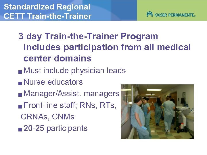 Standardized Regional CETT Train-the-Trainer 3 day Train-the-Trainer Program includes participation from all medical center