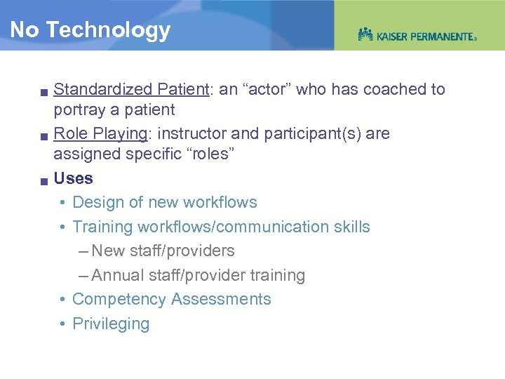"""No Technology g g g Standardized Patient: an """"actor"""" who has coached to portray"""