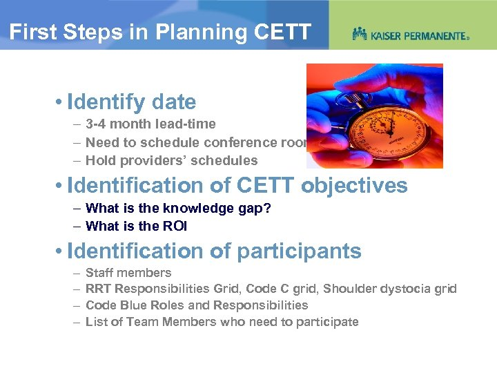First Steps in Planning CETT • Identify date – 3 -4 month lead-time –