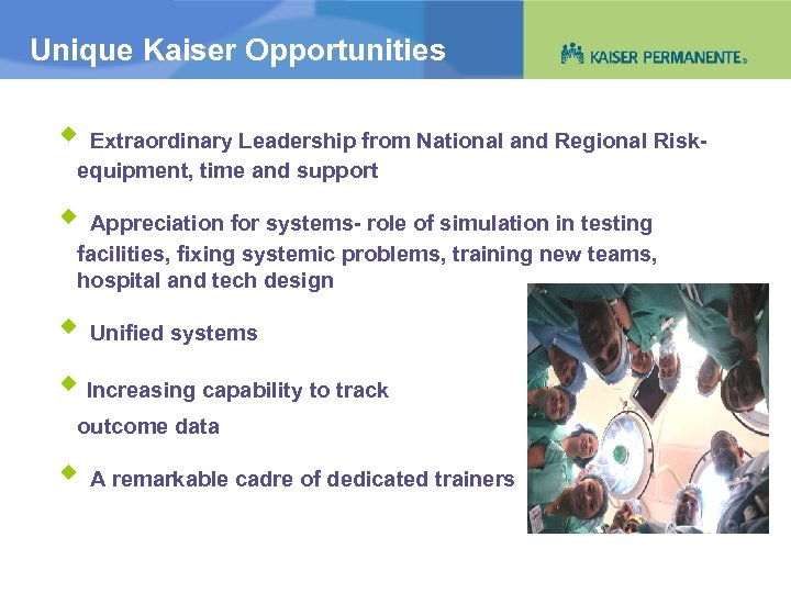 Unique Kaiser Opportunities Extraordinary Leadership from National and Regional Riskequipment, time and support Appreciation