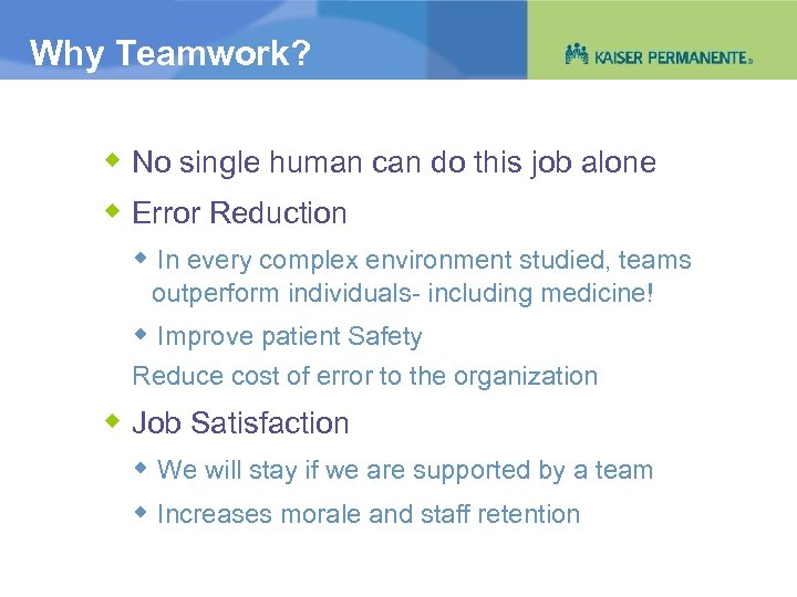 Why Teamwork? No single human can do this job alone Error Reduction In every
