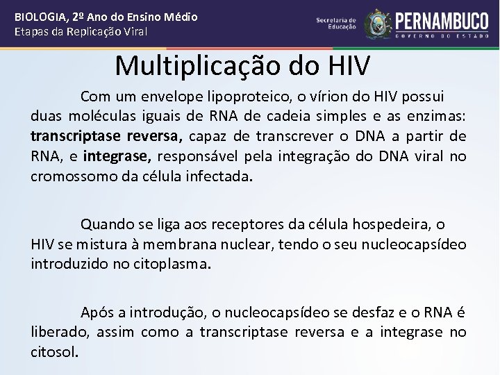BIOLOGIA, 2º Ano do Ensino Médio Etapas da Replicação Viral Multiplicação do HIV Com