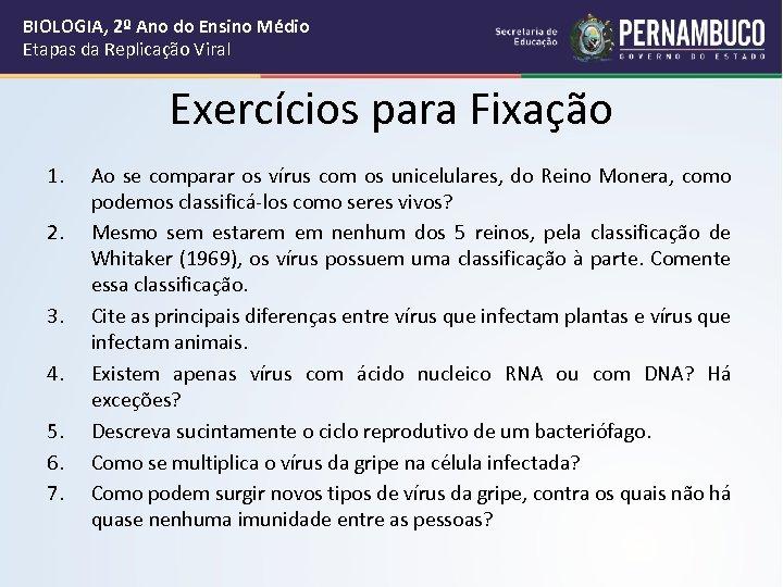 BIOLOGIA, 2º Ano do Ensino Médio Etapas da Replicação Viral Exercícios para Fixação 1.