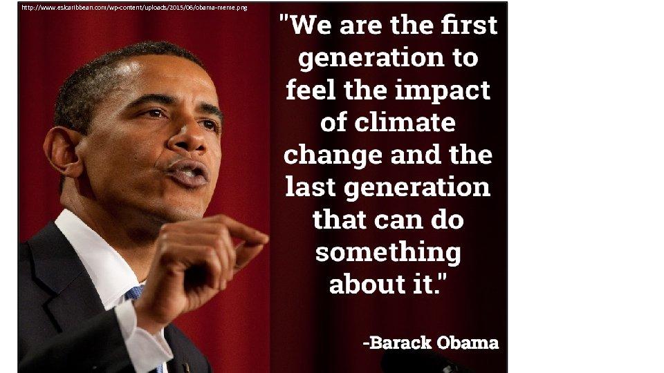 http: //www. eslcaribbean. com/wp-content/uploads/2015/06/obama-meme. png
