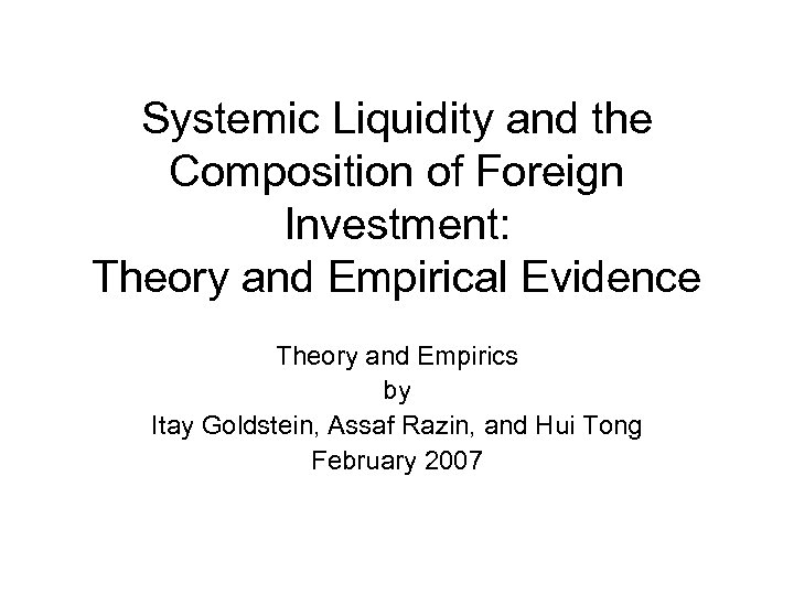 Systemic Liquidity and the Composition of Foreign Investment: Theory and Empirical Evidence Theory and