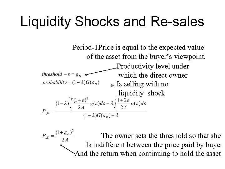 Liquidity Shocks and Re-sales Period-1 Price is equal to the expected value of the