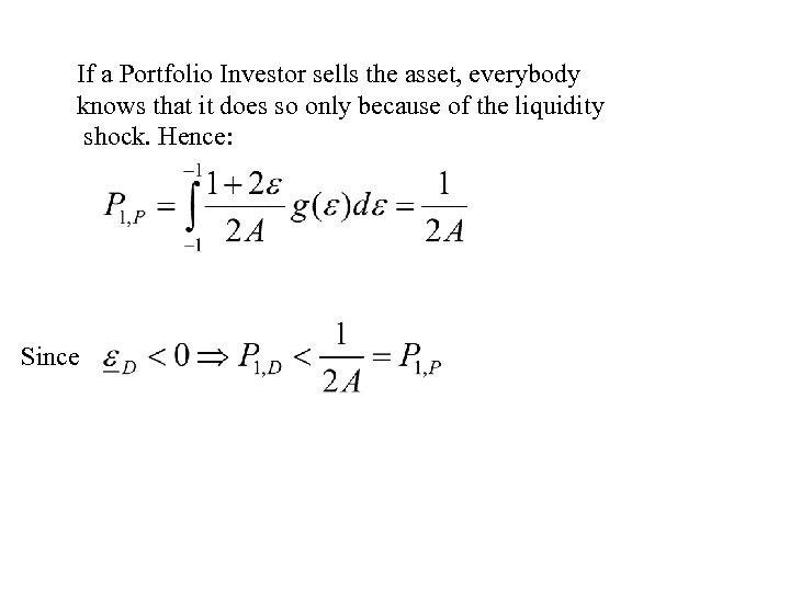 If a Portfolio Investor sells the asset, everybody knows that it does so only
