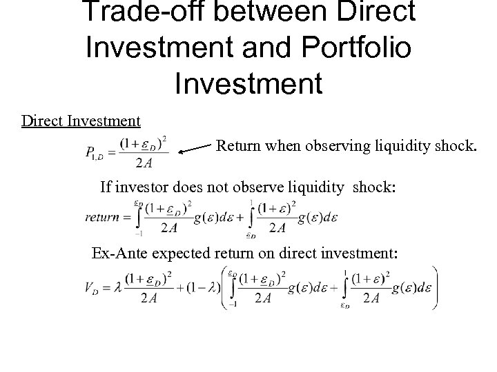 Trade-off between Direct Investment and Portfolio Investment Direct Investment Return when observing liquidity shock.