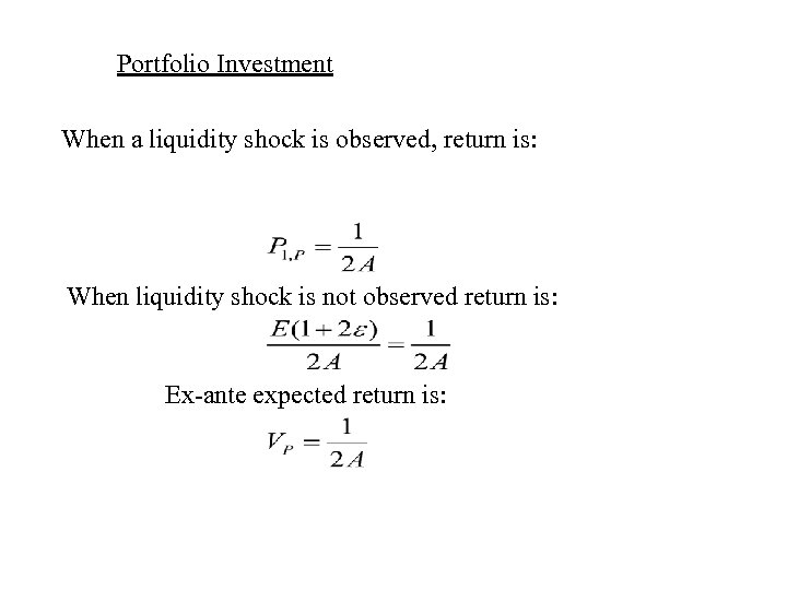 Portfolio Investment When a liquidity shock is observed, return is: When liquidity shock is