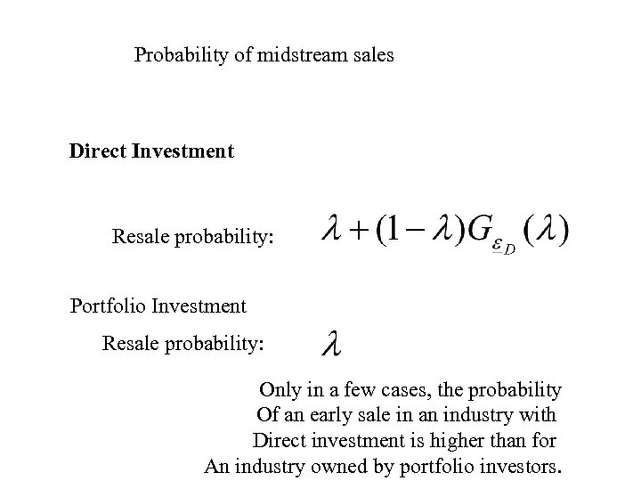 Probability of midstream sales Direct Investment Resale probability: Portfolio Investment Resale probability: Only in