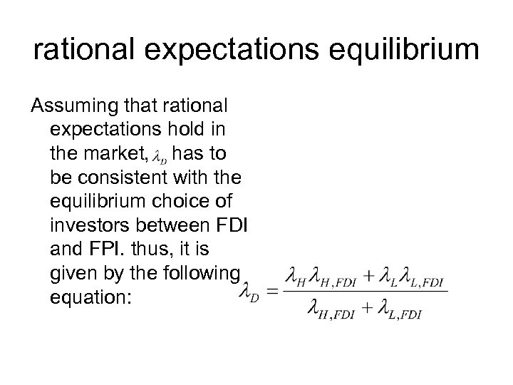 rational expectations equilibrium Assuming that rational expectations hold in the market, has to be