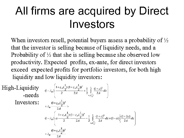 All firms are acquired by Direct Investors When investors resell, potential buyers assess a