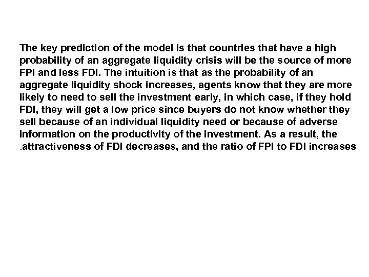 The key prediction of the model is that countries that have a high probability
