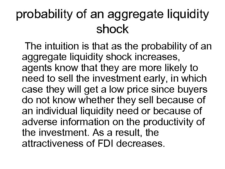 probability of an aggregate liquidity shock The intuition is that as the probability of