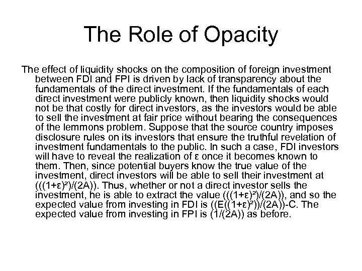 The Role of Opacity The effect of liquidity shocks on the composition of foreign