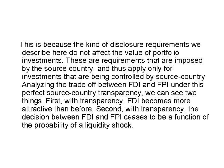 This is because the kind of disclosure requirements we describe here do not affect