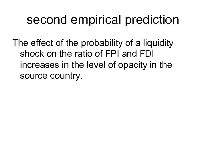 second empirical prediction The effect of the probability of a liquidity shock on the