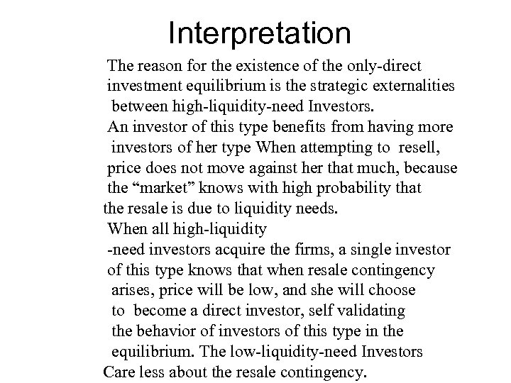 Interpretation The reason for the existence of the only-direct investment equilibrium is the strategic