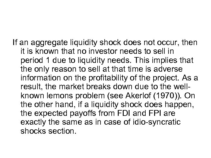 If an aggregate liquidity shock does not occur, then it is known that no