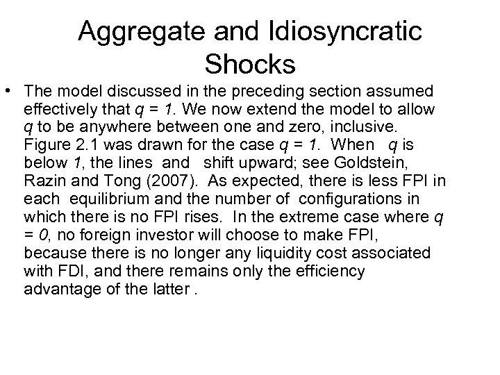 Aggregate and Idiosyncratic Shocks • The model discussed in the preceding section assumed effectively