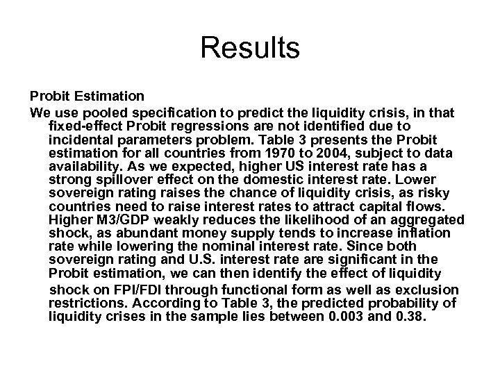 Results Probit Estimation We use pooled specification to predict the liquidity crisis, in that