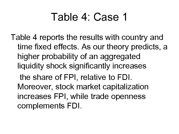Table 4: Case 1 Table 4 reports the results with country and time fixed