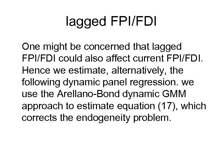 lagged FPI/FDI One might be concerned that lagged FPI/FDI could also affect current FPI/FDI.