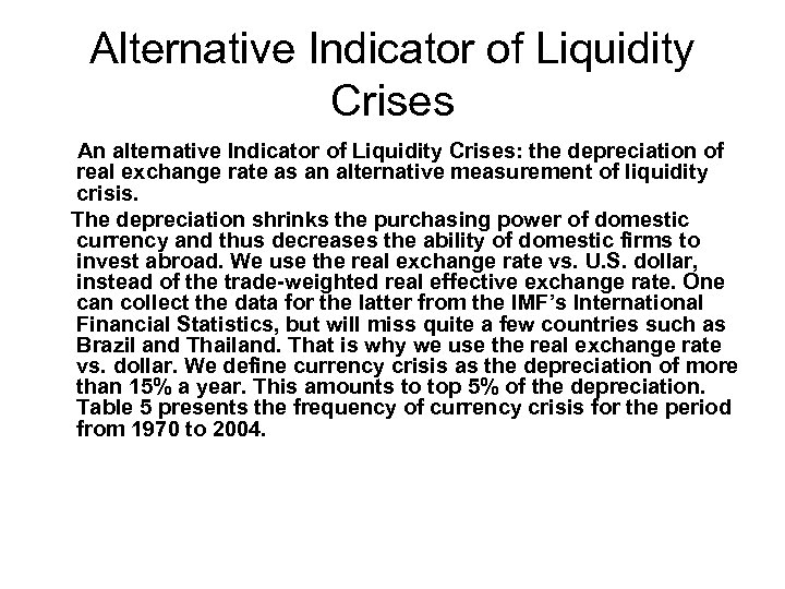 Alternative Indicator of Liquidity Crises An alternative Indicator of Liquidity Crises: the depreciation of