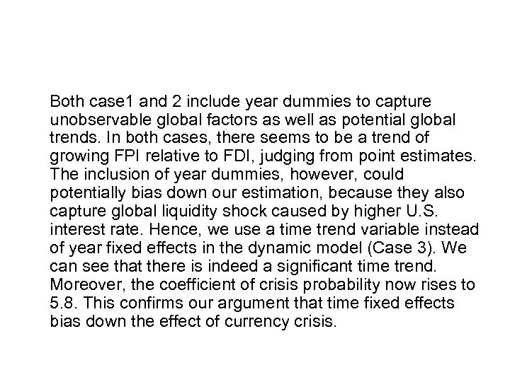 Both case 1 and 2 include year dummies to capture unobservable global factors as