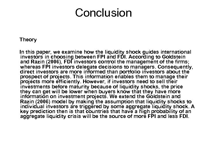 Conclusion Theory In this paper, we examine how the liquidity shock guides international investors
