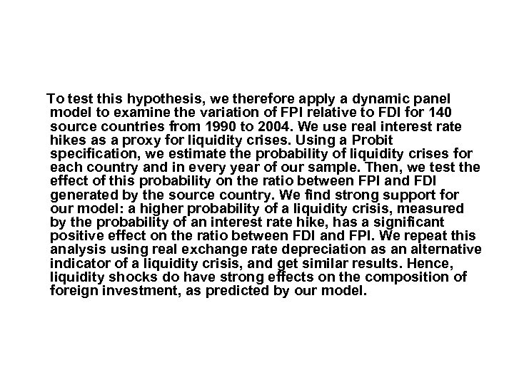 To test this hypothesis, we therefore apply a dynamic panel model to examine the