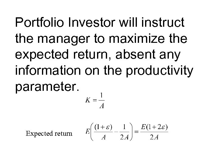 Portfolio Investor will instruct the manager to maximize the expected return, absent any information