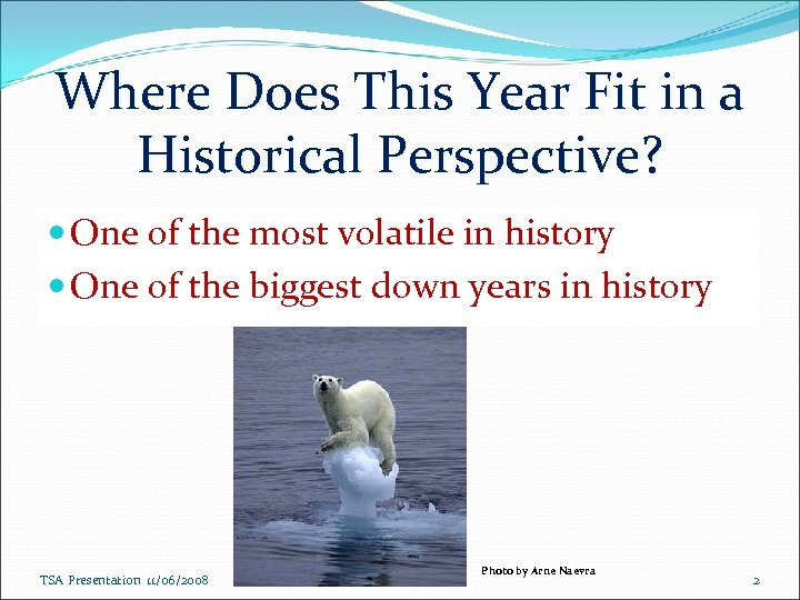 Where Does This Year Fit in a Historical Perspective? One of the most volatile