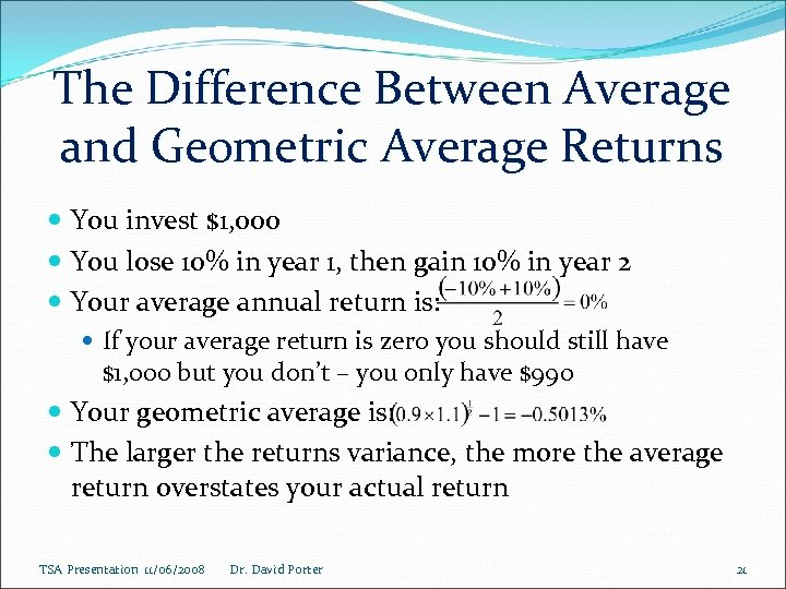 The Difference Between Average and Geometric Average Returns You invest $1, 000 You lose