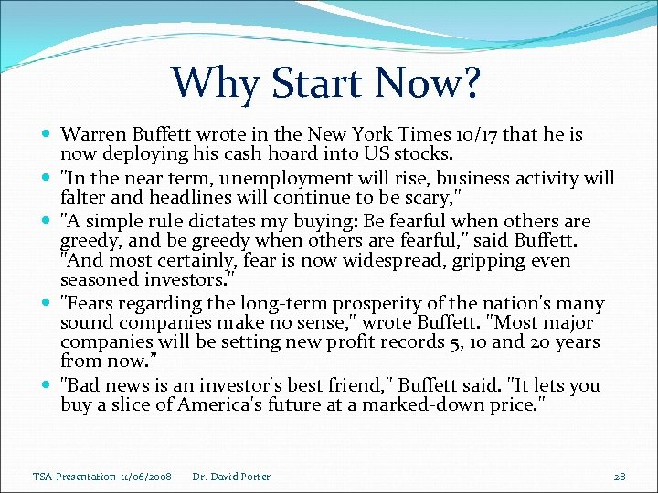 Why Start Now? Warren Buffett wrote in the New York Times 10/17 that he