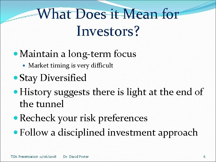 What Does it Mean for Investors? Maintain a long-term focus Market timing is very