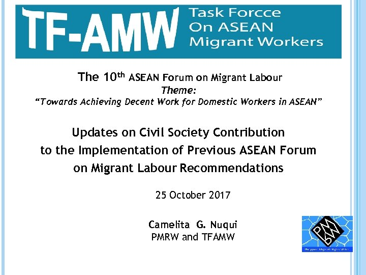 """The 10 th ASEAN Forum on Migrant Labour Theme: """"Towards Achieving Decent Work"""