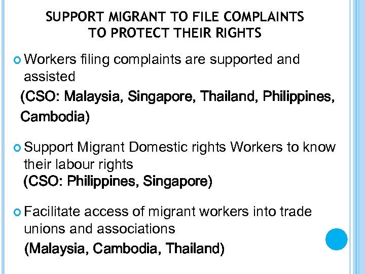 SUPPORT MIGRANT TO FILE COMPLAINTS TO PROTECT THEIR RIGHTS Workers filing complaints are supported