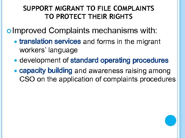 SUPPORT MIGRANT TO FILE COMPLAINTS TO PROTECT THEIR RIGHTS Improved Complaints mechanisms with: translation