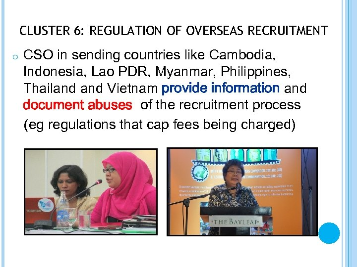 CLUSTER 6: REGULATION OF OVERSEAS RECRUITMENT o CSO in sending countries like Cambodia, Indonesia,