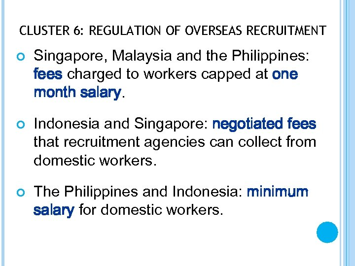 CLUSTER 6: REGULATION OF OVERSEAS RECRUITMENT Singapore, Malaysia and the Philippines: fees charged to