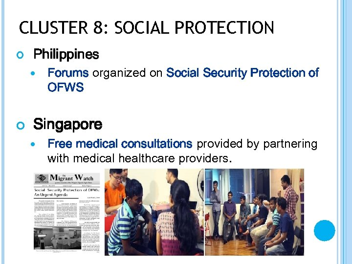 CLUSTER 8: SOCIAL PROTECTION Philippines Forums organized on Social Security Protection of OFWS Singapore