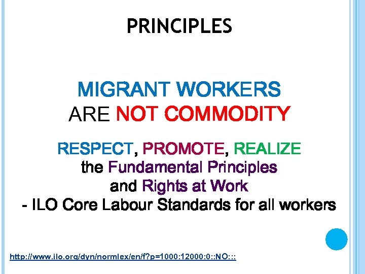 PRINCIPLES MIGRANT WORKERS ARE NOT COMMODITY RESPECT, PROMOTE, REALIZE the Fundamental Principles and Rights
