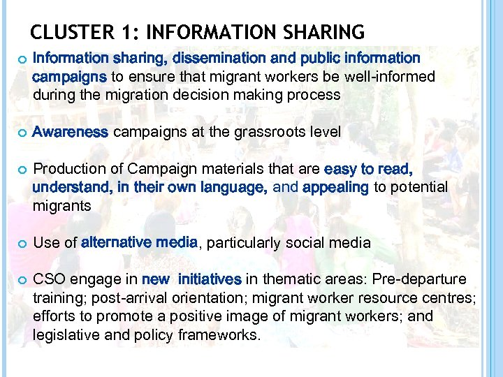 CLUSTER 1: INFORMATION SHARING Information sharing, dissemination and public information campaigns to ensure that