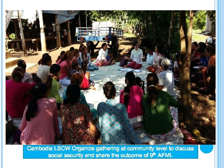 Cambodia LSCW Organize gathering at community level to discuss social security and share the
