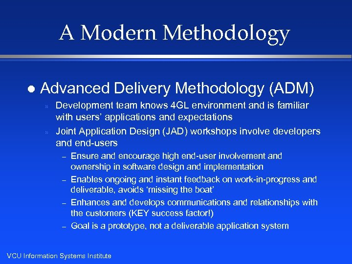 A Modern Methodology l Advanced Delivery Methodology (ADM) » » Development team knows 4